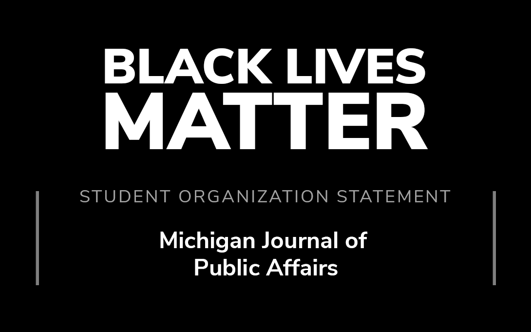 "Graphic with text ""Michigan Journal of Public Affairs in Solidarity with Black lives"""