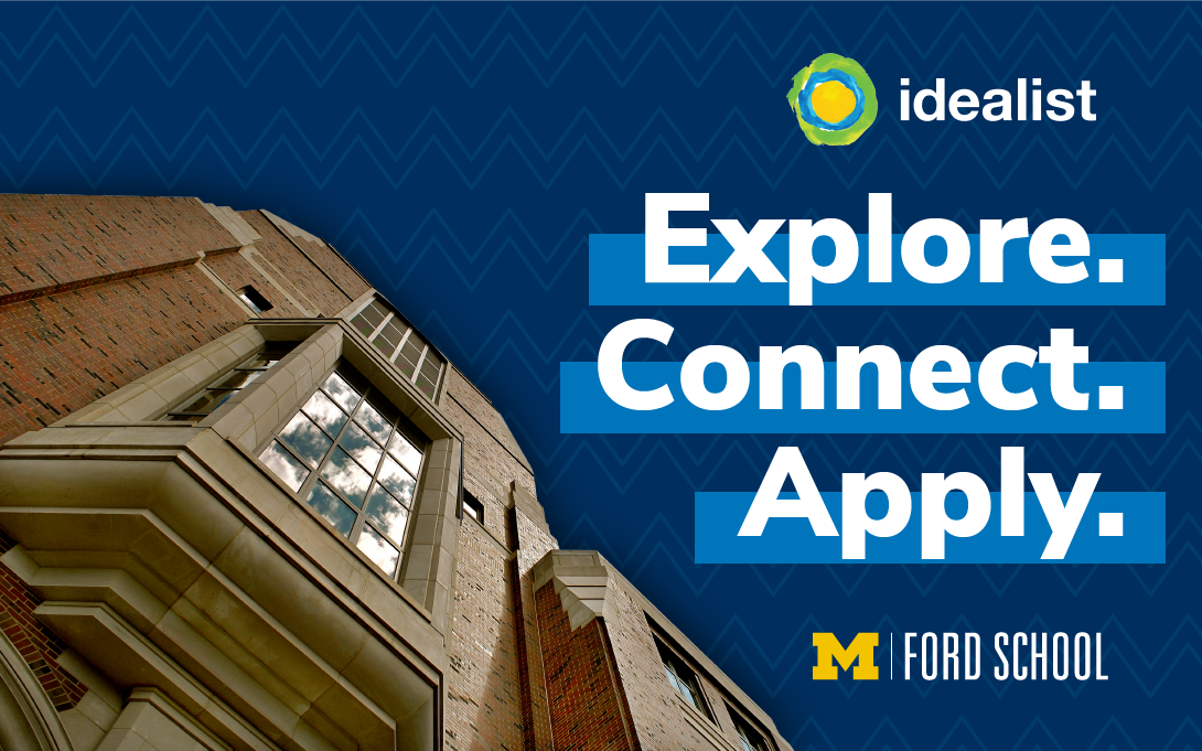 "Picture of Weill Hall and text: ""Explore. Connect. Apply."" with Ford School and Idealist logos"
