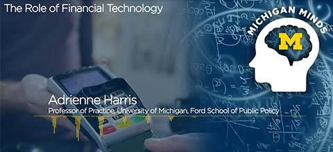 Link to:Michigan Minds: The Role of Financial Technology