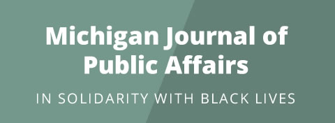 Link to:Michigan Journal of Public Affairs in solidarity with Black lives