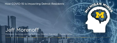 Link to:Morenoff details How COVID-19 is Impacting Detroit Residents
