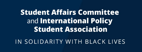 Link to:Student Affairs Committee and International Policy Student Association stand in solidarity with Black lives
