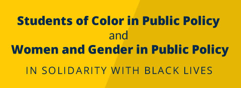 Link to:Students of Color in Public Policy and Women and Gender in Public Policy leaders stand in solidarity with Black lives