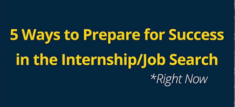 Link to:5 Ways to Prepare for Success in the Internship/Job Search
