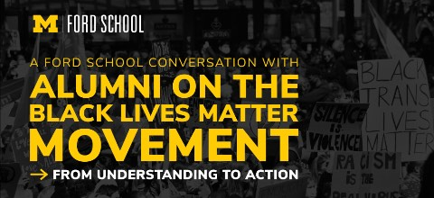 Link to:Worldwide Ford School Spirit Day - A Ford School conversation with alumni about the Black Lives Matter Movement
