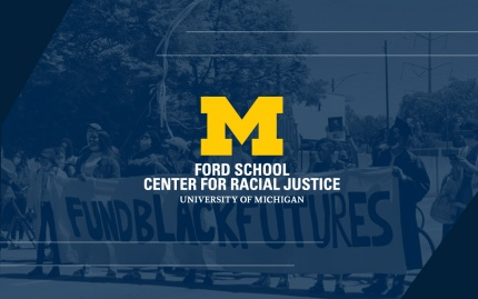 """Ford School Center for Racial Justice logo sitting atop a blue screened image of a march with participants holding a """"Fund Black Futures"""" banner"""