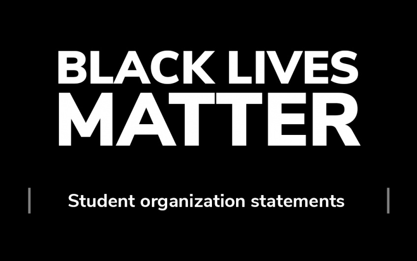 "Black background with white text: ""Black lives matter. Student organization statements."""