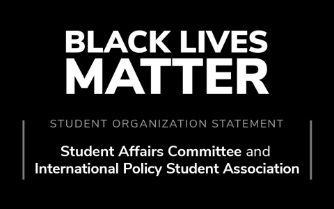 "Graphic with text ""Student Affairs Committee and International Policy Student Association in Solidarity with Black lives"""