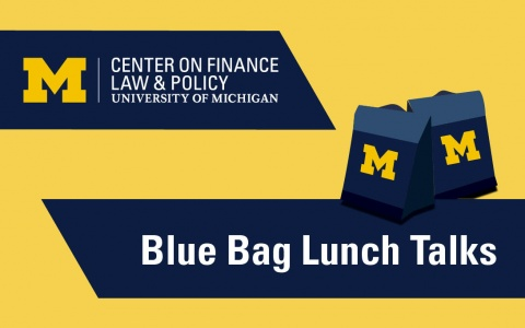 Center on Finance, Law & Policy Blue Bag Lunch Talks