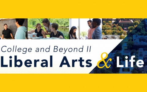College and Beyond II: Liberal Arts & Life