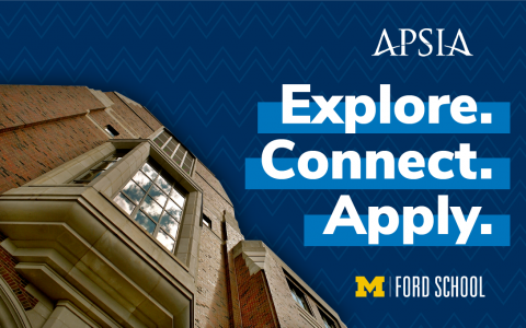 "Picture of Weill Hall and text: ""Explore. Connect. Apply."" with Ford School and APSIA logos"