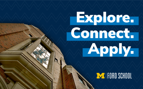 "Picture of Weill Hall and text: ""Explore. Connect. Apply."" with Ford School logo"