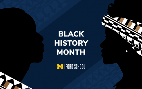 "Two Black silhouettes in patterned clothing. Text says ""Black History Month"" and is followed by the Ford School logo"