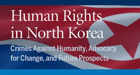 Human Rights in North Korea: Crimes against humanity, advocacy for change, and future prospects