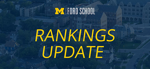 Link to:U.S. News and World Report's Ford School rankings, released March 2020